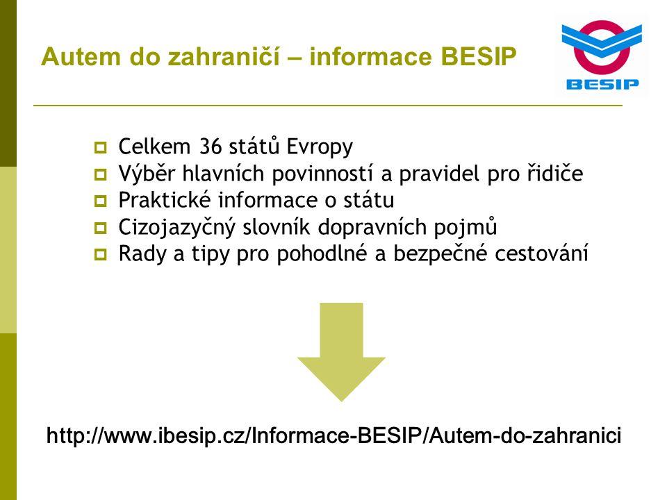 Autem do zahraničí – Informace BESIP http://www.ibesip.cz/Informace-BESIP/Autem-do-zahranici