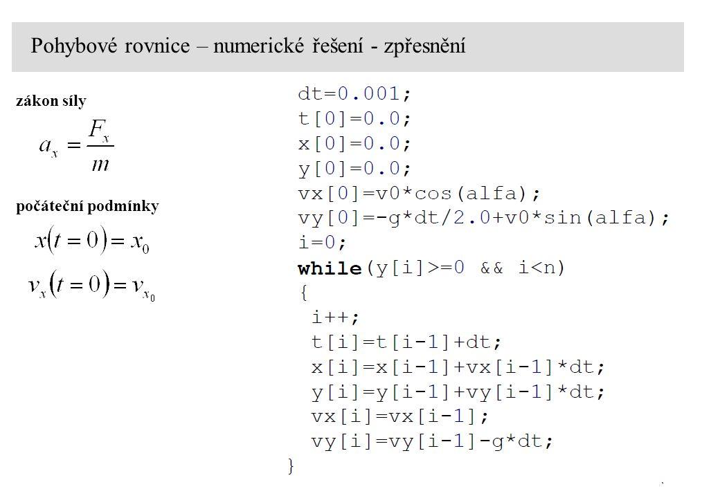Pohybové rovnice – numerické řešení - zpřesnění zákon síly počáteční podmínky