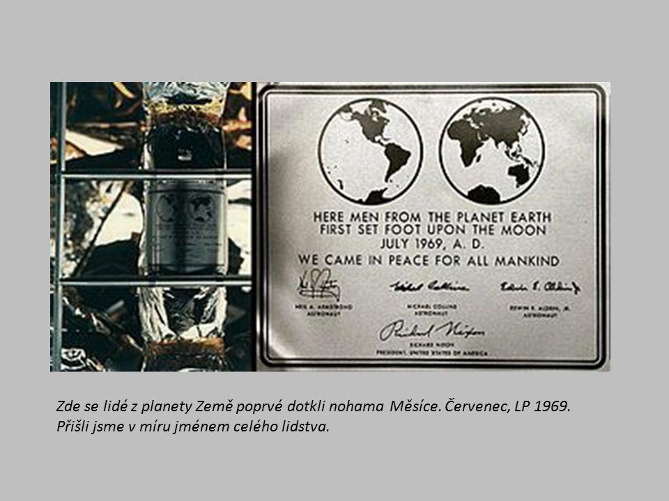 Zde se lidé z planety Země poprvé dotkli nohama Měsíce.