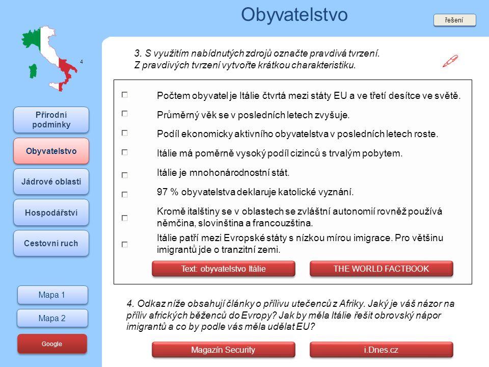 Jádrové oblasti 5.Kliknutím na uvedené odkazy si procvičte lokalizaci italských regionů a měst.