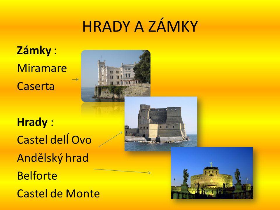 HRADY A ZÁMKY Zámky : Miramare Caserta Hrady : Castel delĺ Ovo Andělský hrad Belforte Castel de Monte