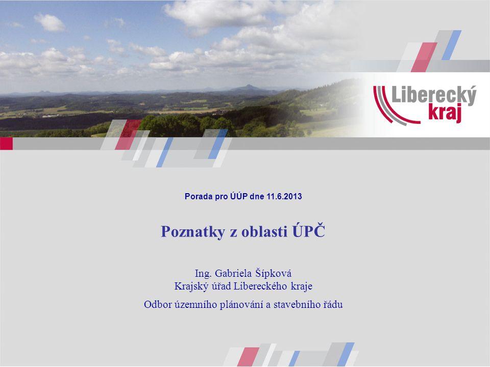 Porada pro ÚÚP dne 11.6.2013 Poznatky z oblasti ÚPČ Ing.
