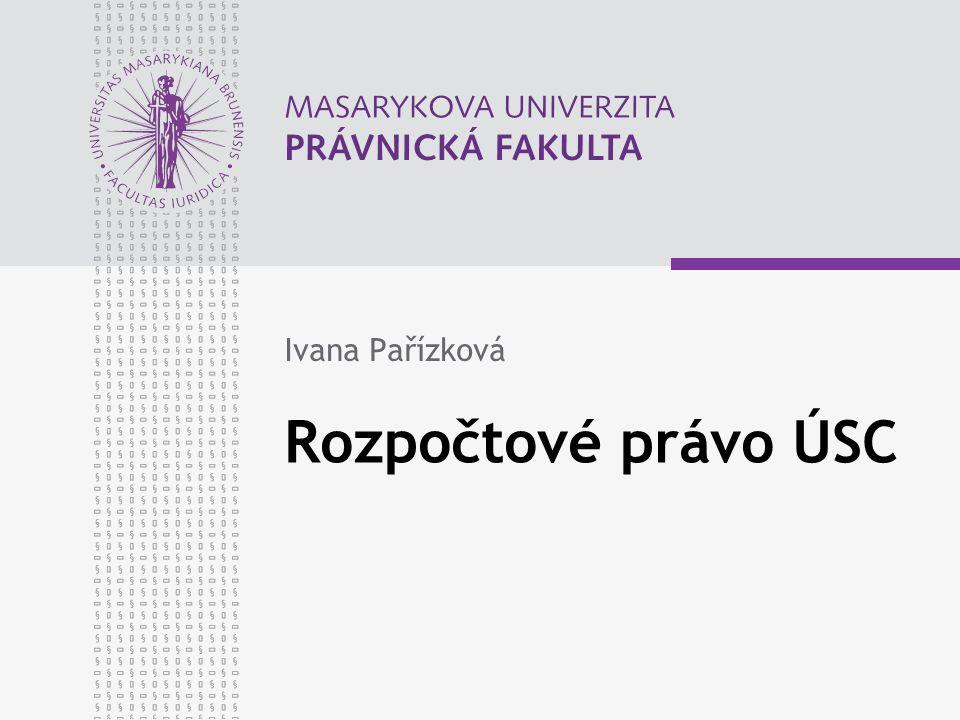 Rozpočtové právo ÚSC Ivana Pařízková