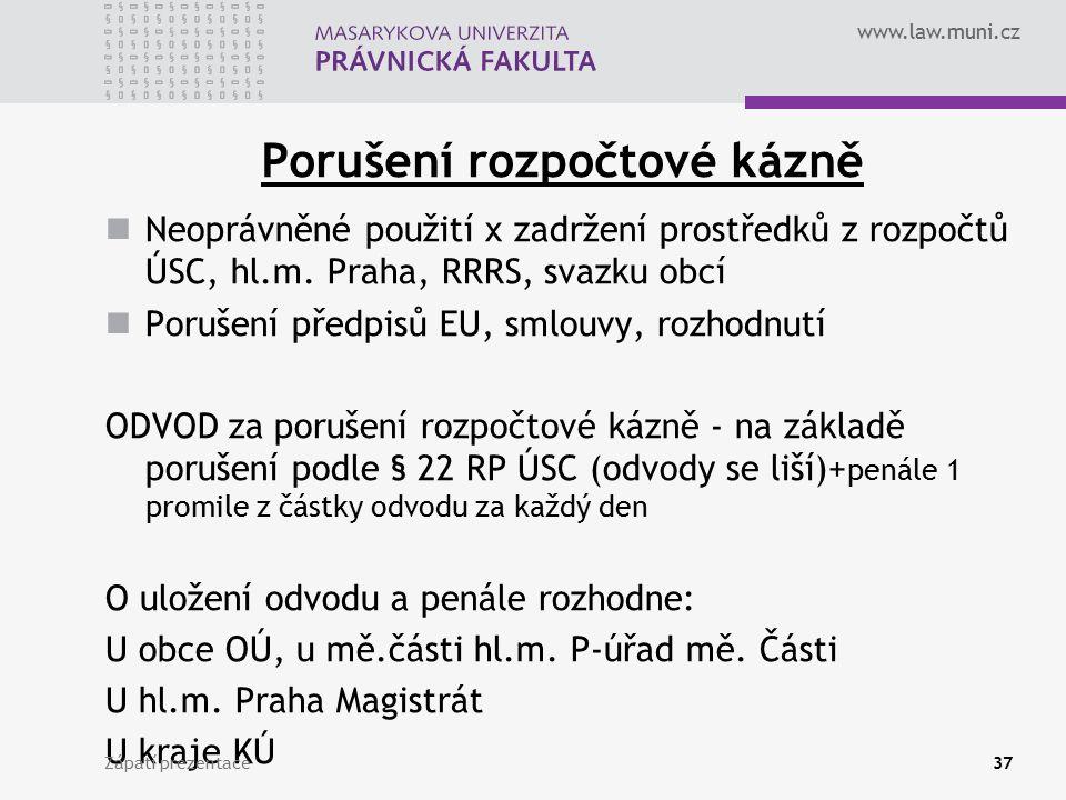www.law.muni.cz Porušení rozpočtové kázně Neoprávněné použití x zadržení prostředků z rozpočtů ÚSC, hl.m.