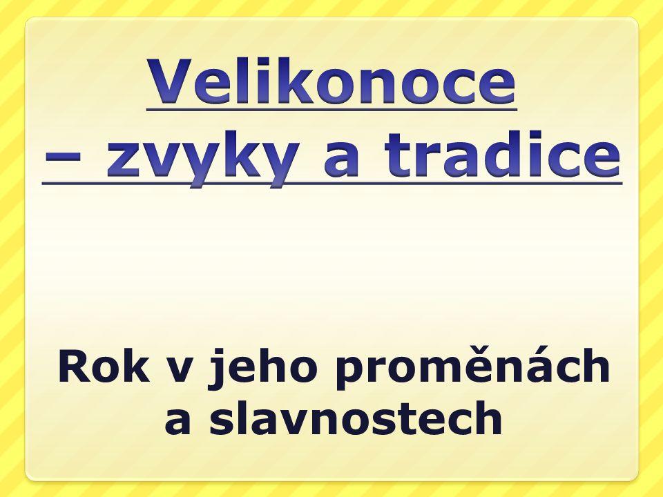 """Velikonoce – zvyky a tradice Základní škola Choltice, okres Pardubice – """"Učíme se pro život Šablona: č."""