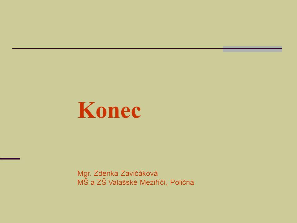Mgr. Zdenka Zavičáková MŠ a ZŠ Valašské Meziříčí, Poličná Konec