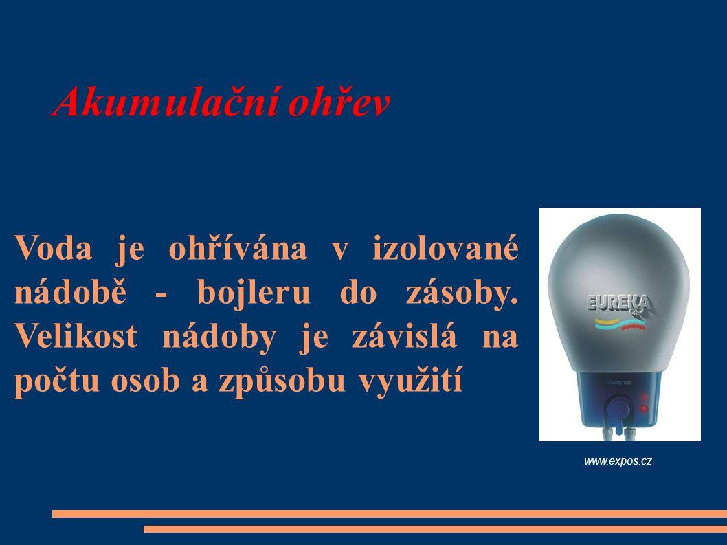 Akumulační ohřev www.expos.cz Voda je ohřívána v izolované nádobě - bojleru do zásoby. Velikost nádoby je závislá na počtu osob a způsobu využití