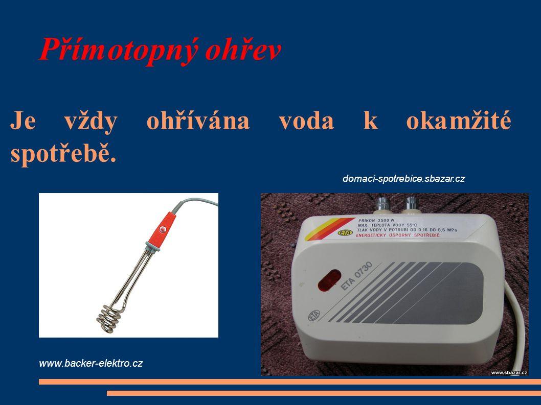 Přímotopný ohřev Je vždy ohřívána voda k okamžité spotřebě. domaci-spotrebice.sbazar.cz www.backer-elektro.cz