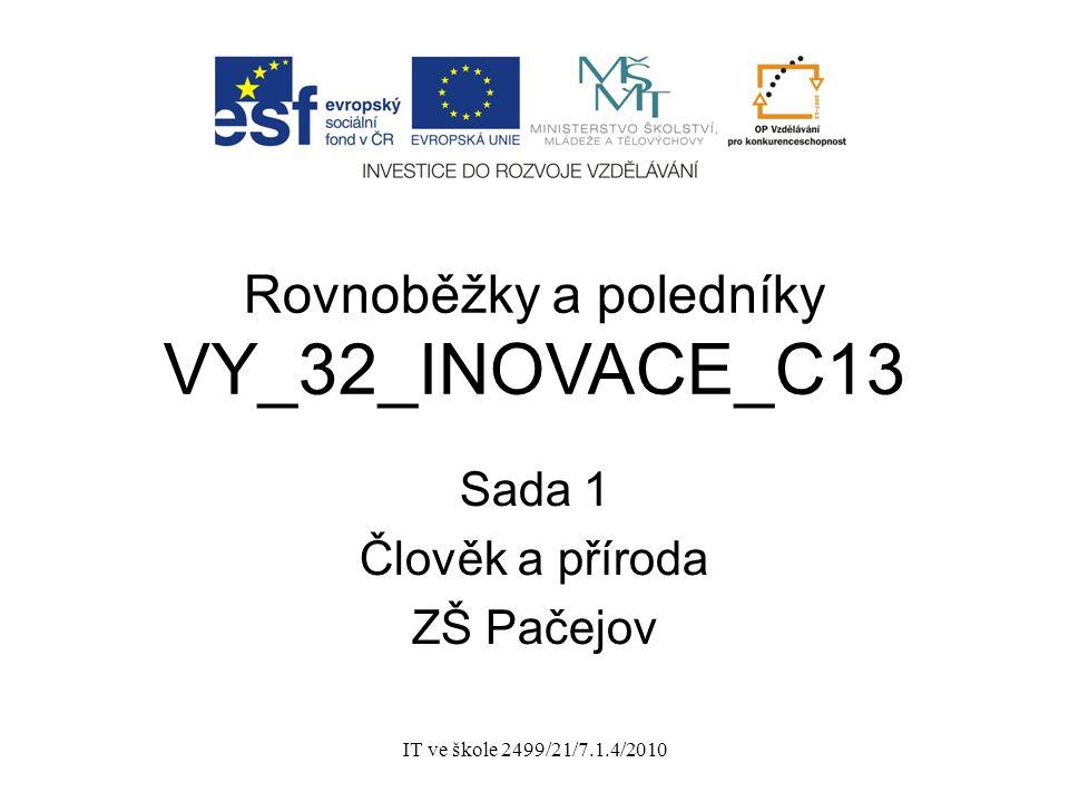 IT ve škole 2499/21/7.1.4/2010 Rovnoběžky a poledníky VY_32_INOVACE_C13 Sada 1 Člověk a příroda ZŠ Pačejov