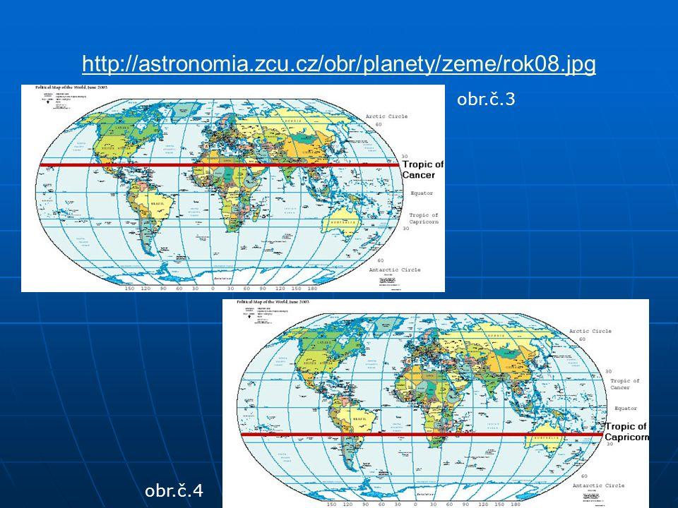 http://astronomia.zcu.cz/obr/planety/zeme/rok08.jpg obr.č.3 obr.č.4