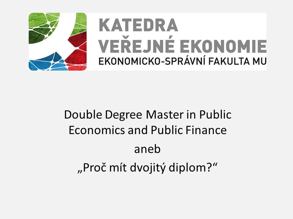 "Double Degree Master in Public Economics and Public Finance aneb ""Proč mít dvojitý diplom?"
