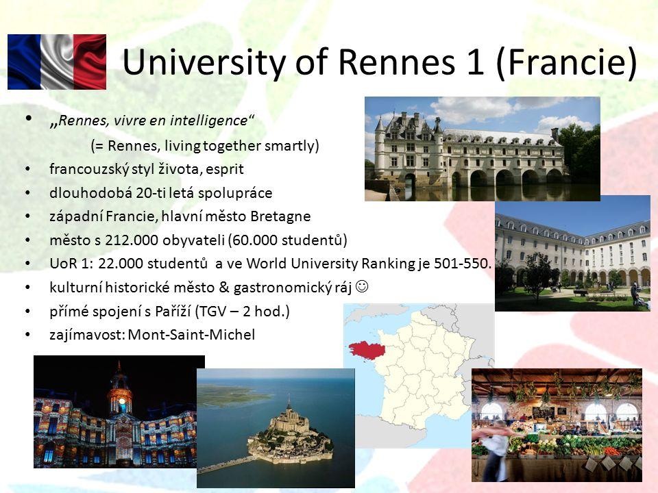 """University of Rennes 1 (Francie) """" Rennes, vivre en intelligence (= Rennes, living together smartly) francouzský styl života, esprit dlouhodobá 20-ti letá spolupráce západní Francie, hlavní město Bretagne město s 212.000 obyvateli (60.000 studentů) UoR 1: 22.000 studentů a ve World University Ranking je 501-550."""