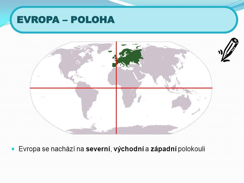 Evropa se rozkládá od Severního ledového oceánu ke Středozemnímu moři od Atlantiku po Ural S – J 3600 km Z – V 5400 km