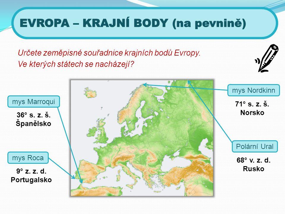Určete zeměpisné souřadnice krajních bodů Evropy. Ve kterých státech se nacházejí.