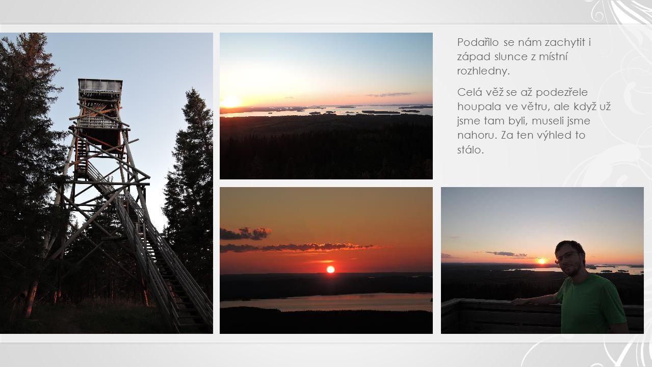 Podařilo se nám zachytit i západ slunce z místní rozhledny.