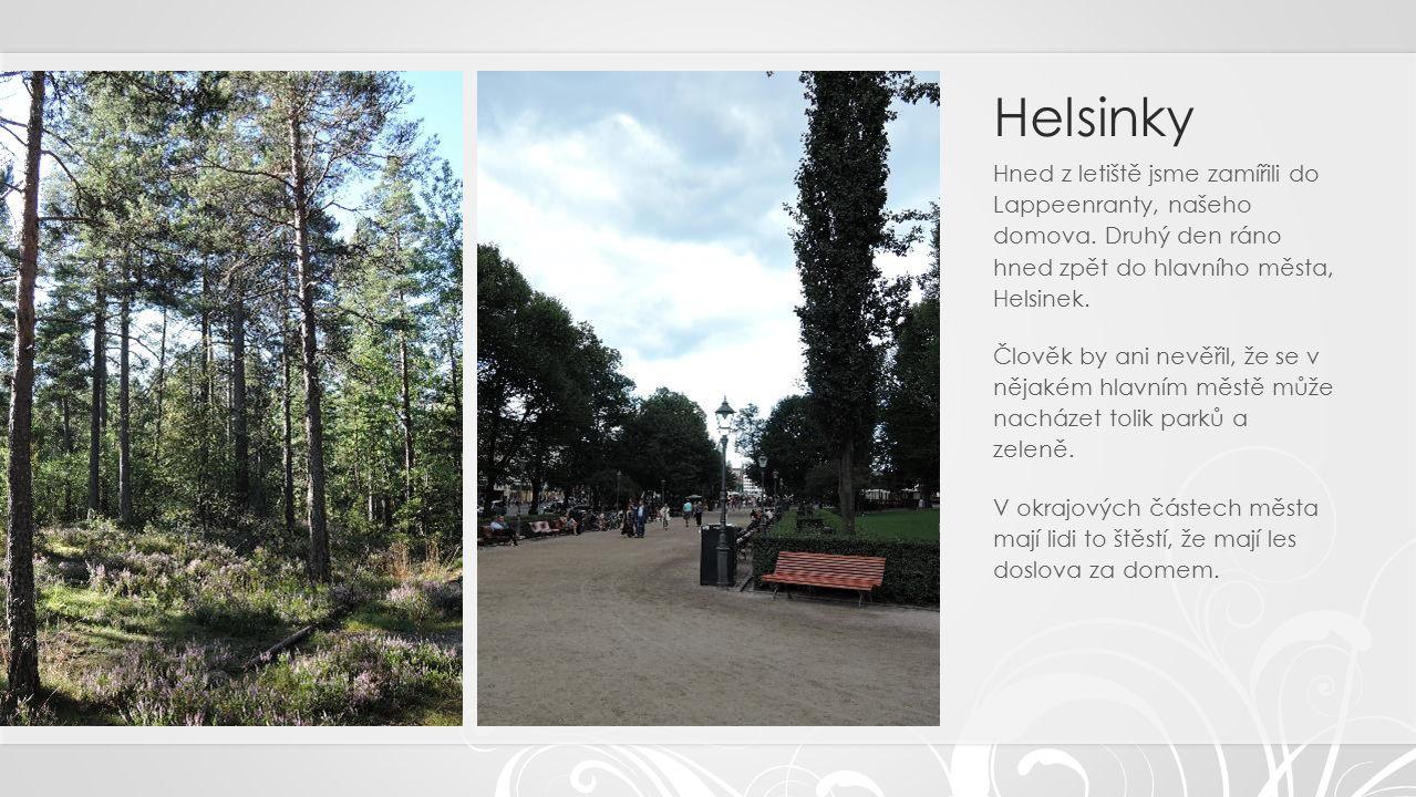 Helsinky Hned z letiště jsme zamířili do Lappeenranty, našeho domova.