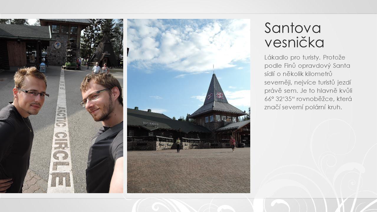 Santova vesnička Lákadlo pro turisty.