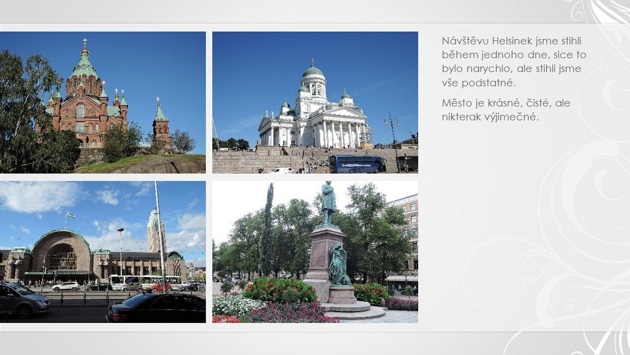 Návštěvu Helsinek jsme stihli během jednoho dne, sice to bylo narychlo, ale stihli jsme vše podstatné.