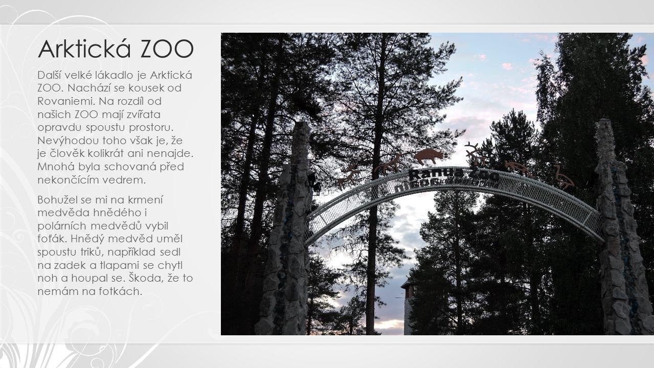 Arktická ZOO Další velké lákadlo je Arktická ZOO. Nachází se kousek od Rovaniemi.