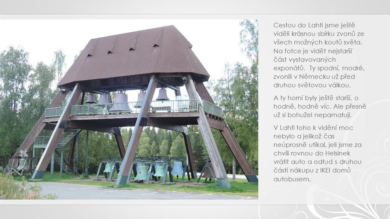Cestou do Lahti jsme ještě viděli krásnou sbírku zvonů ze všech možných koutů světa.