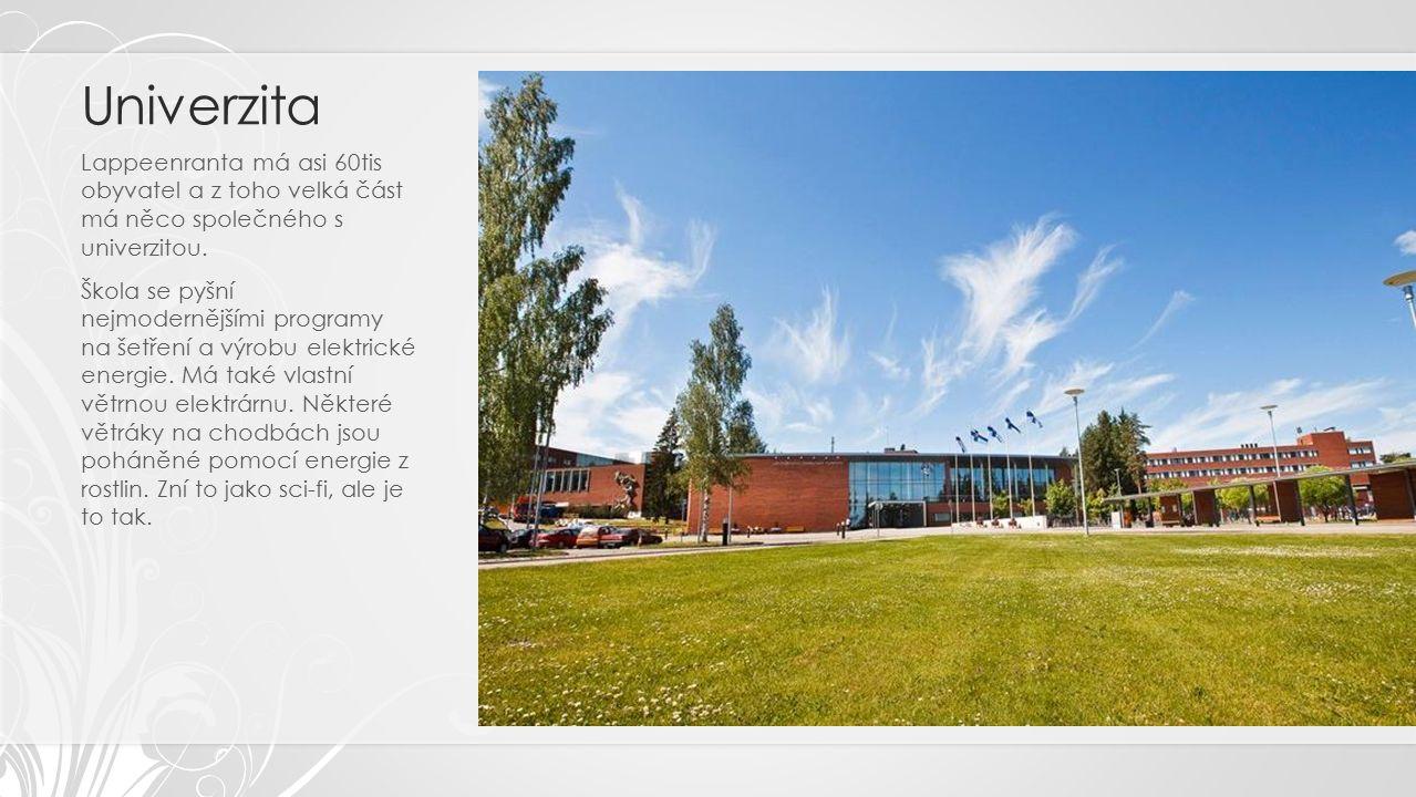 Univerzita Lappeenranta má asi 60tis obyvatel a z toho velká část má něco společného s univerzitou.