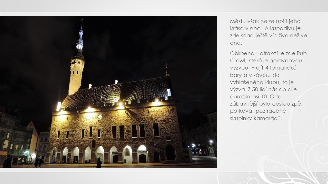 Městu však nelze upřít jeho krása v noci. A kupodivu je zde snad ještě víc živo než ve dne.