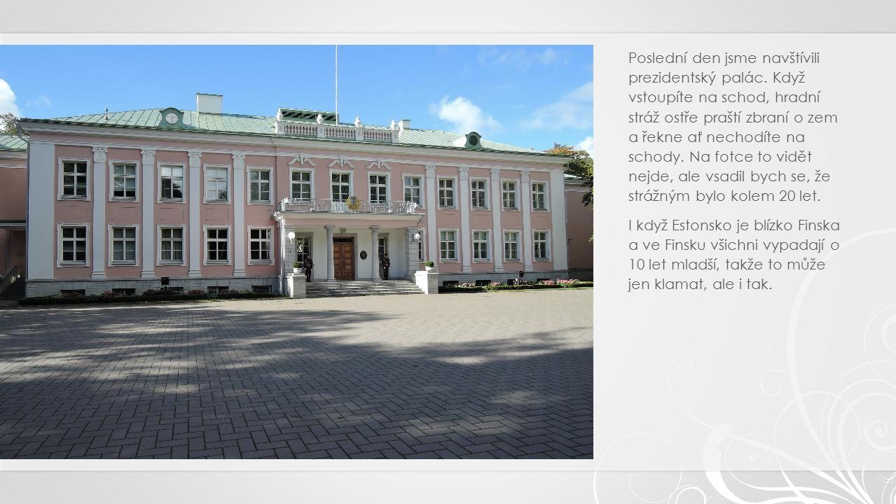 Poslední den jsme navštívili prezidentský palác.