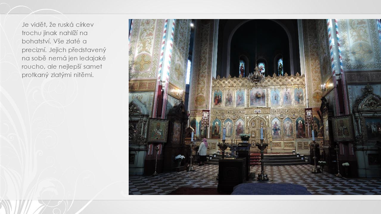 Je vidět, že ruská církev trochu jinak nahlíží na bohatství.