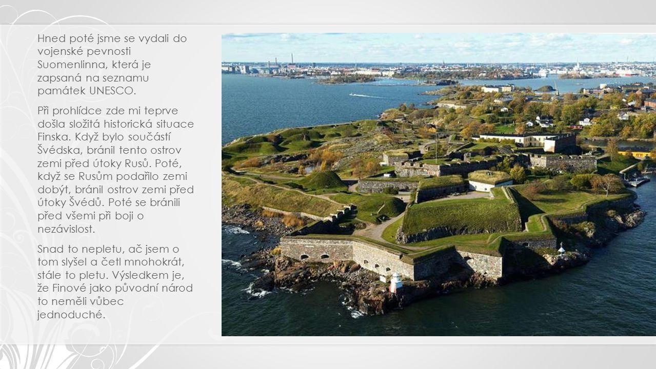 Hned poté jsme se vydali do vojenské pevnosti Suomenlinna, která je zapsaná na seznamu památek UNESCO.