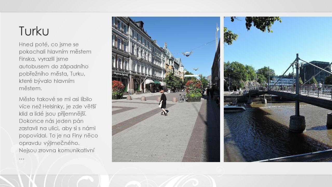 Turku Hned poté, co jsme se pokochali hlavním městem Finska, vyrazili jsme autobusem do západního pobřežního města, Turku, které bývalo hlavním městem.