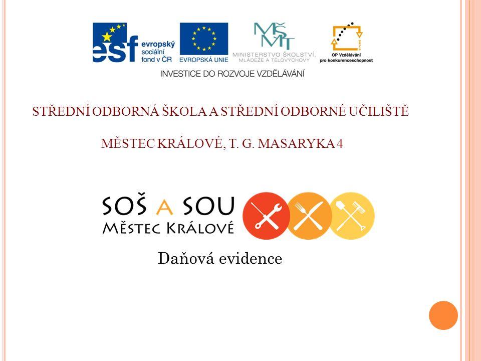 DIGITÁLNÍ UČEBNÍ MATERIÁL Č.projektu : CZ.1.07/1.5.00/34.0921 Škola: Střední odborná škola a Střední odborné učiliště Městec Králové, T.G.