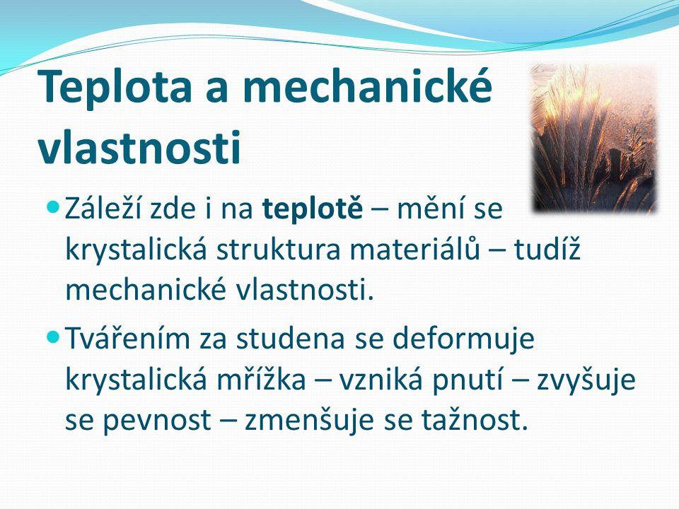 Druhy zkoušek mechanických vlastností materiálů  Statické  Dynamické  Zkoušky za teplot