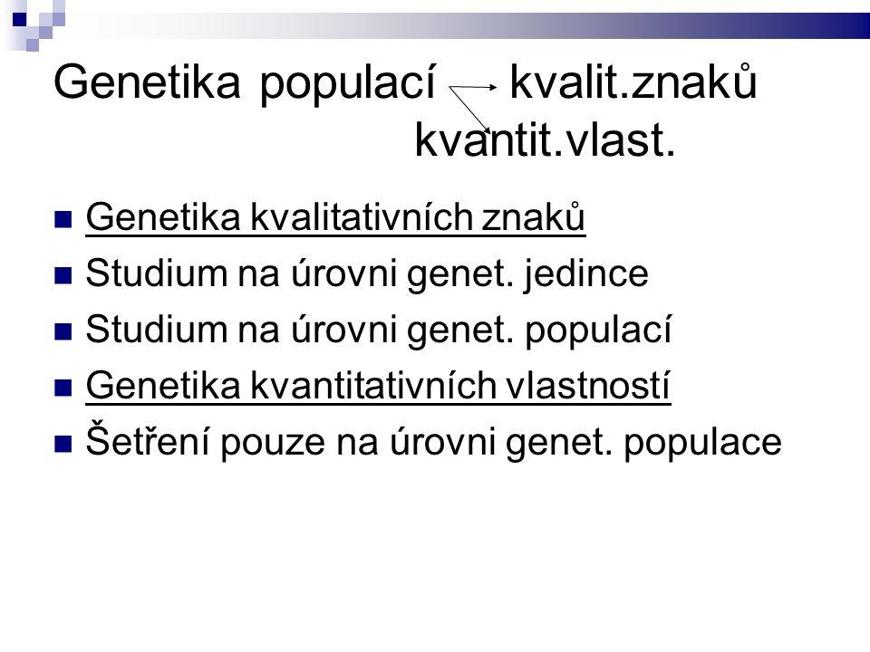 Genetika populací kvalit.znaků kvantit.vlast.