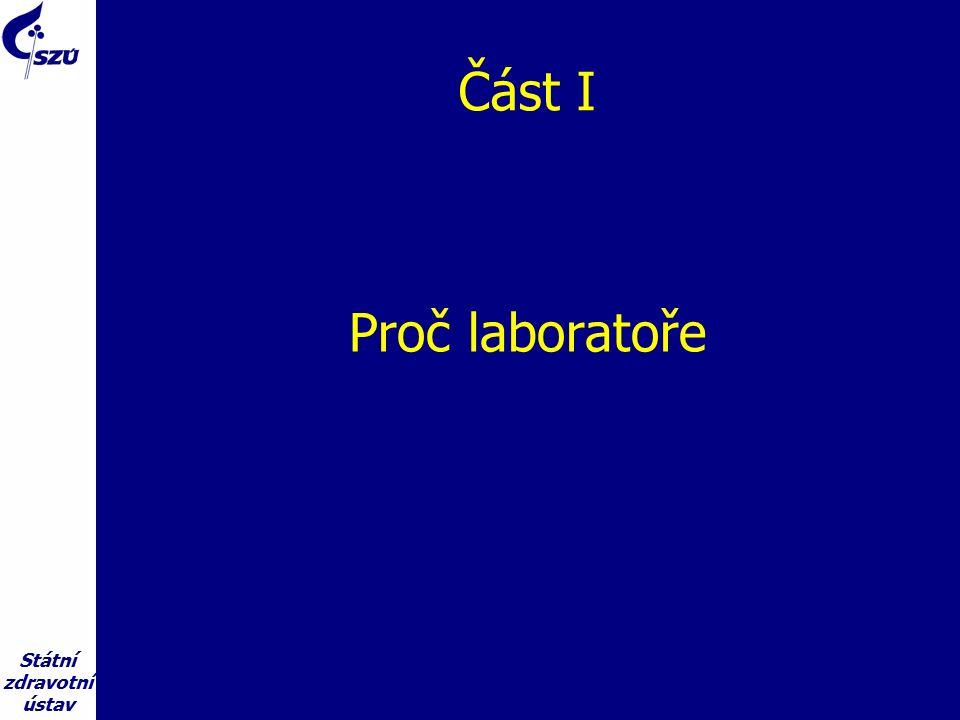 Státní zdravotní ústav Část I Proč laboratoře