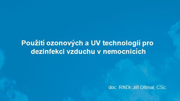 Použití ozonových a UV technologií pro dezinfekci vzduchu v nemocnicích doc.