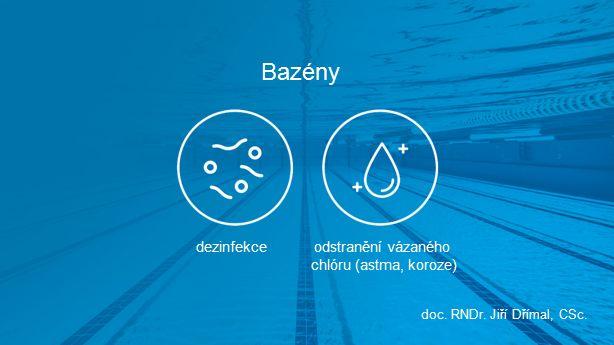 Bazény doc. RNDr. Jiří Dřímal, CSc. dezinfekceodstranění vázaného chlóru (astma, koroze)