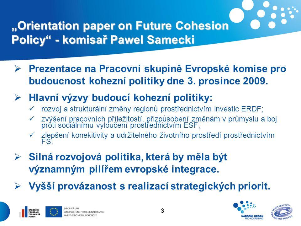 """3 """"Orientation paper on Future Cohesion Policy - komisař Pawel Samecki  Prezentace na Pracovní skupině Evropské komise pro budoucnost kohezní politiky dne 3."""