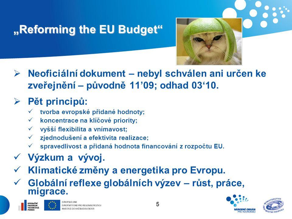 """5 """"Reforming the EU Budget  Neoficiální dokument – nebyl schválen ani určen ke zveřejnění – původně 11'09; odhad 03'10."""