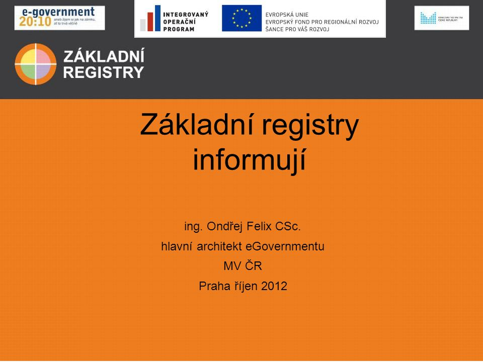 Základní registry informují ing. Ondřej Felix CSc.