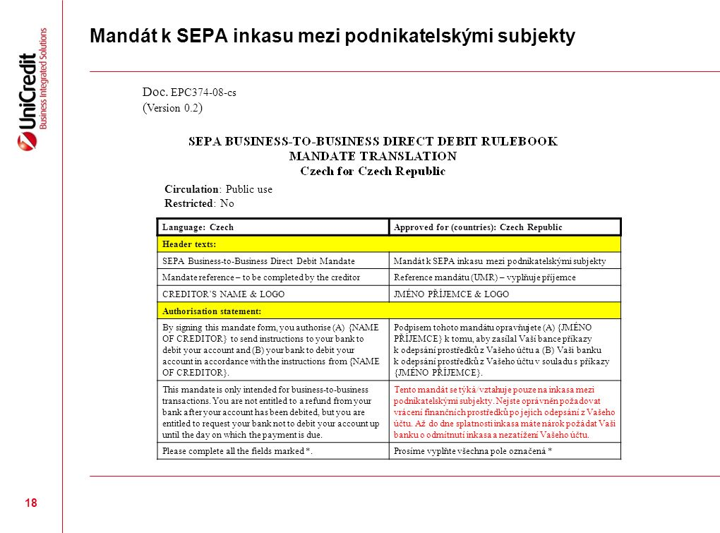 Mandát k SEPA inkasu mezi podnikatelskými subjekty Language: CzechApproved for (countries): Czech Republic Header texts: SEPA Business-to-Business Dir