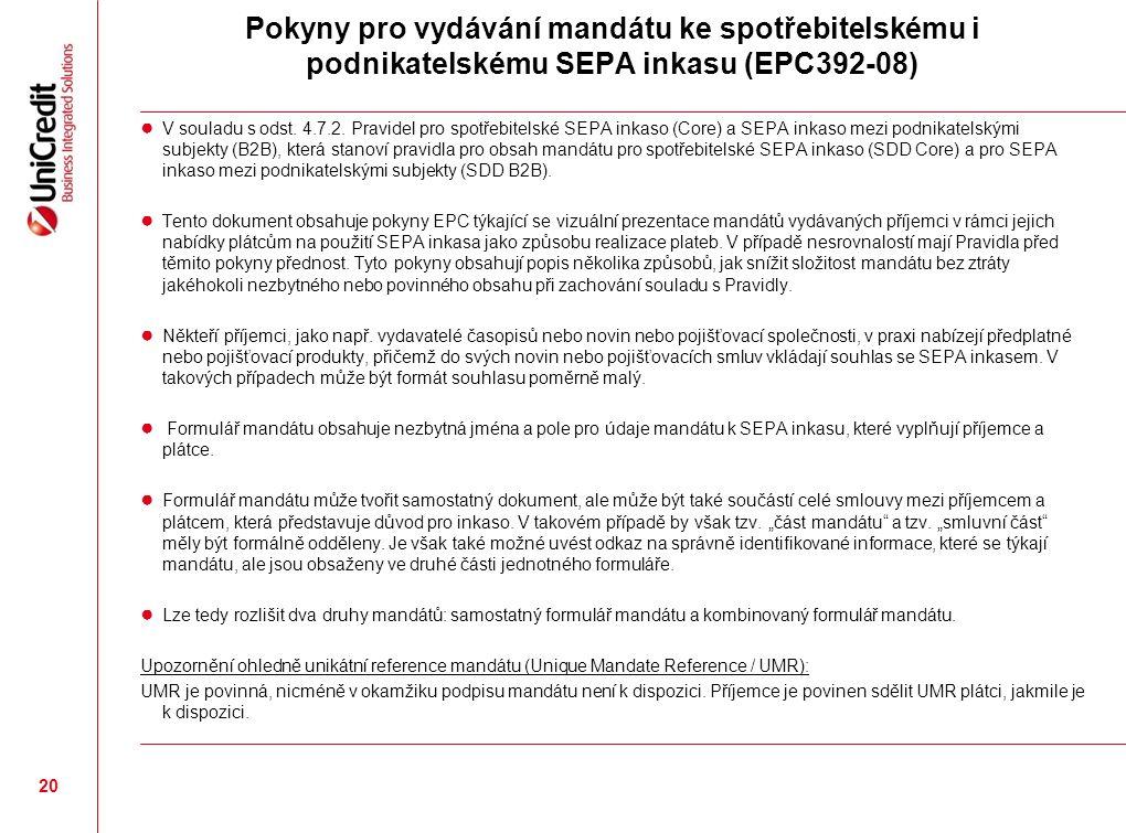 Pokyny pro vydávání mandátu ke spotřebitelskému i podnikatelskému SEPA inkasu (EPC392-08) ● V souladu s odst.