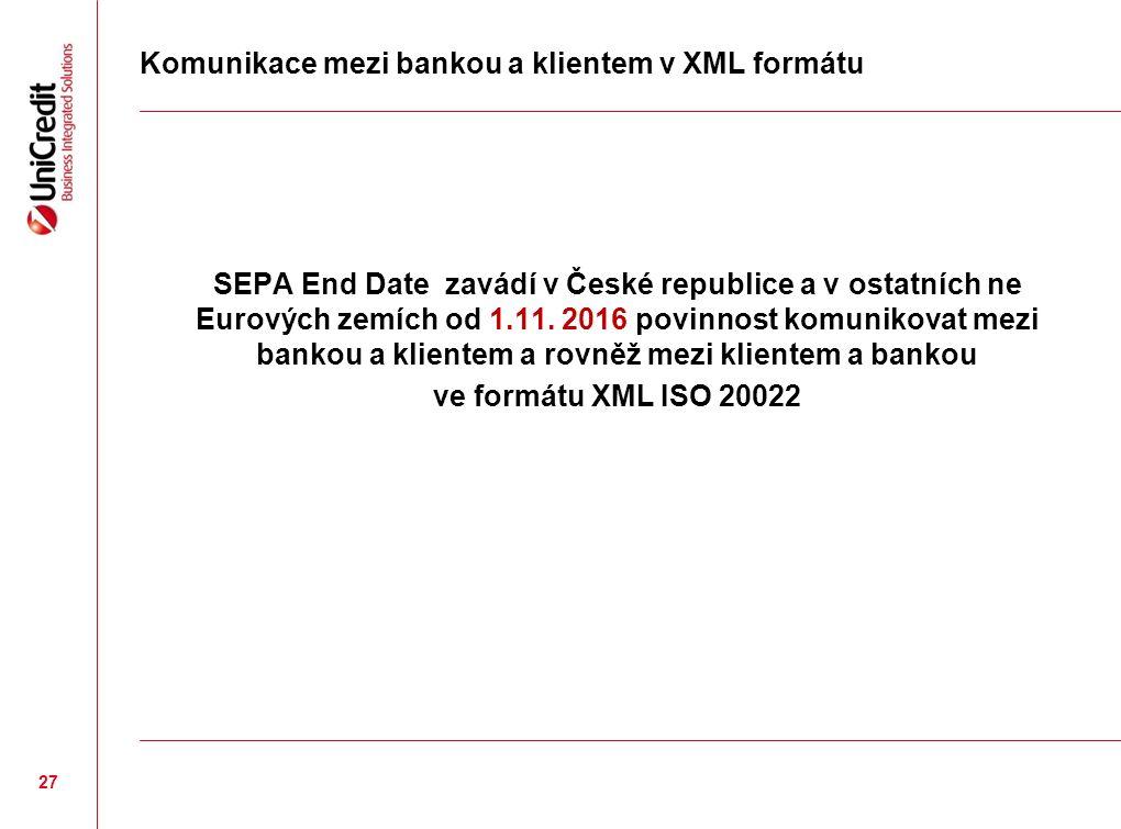 Komunikace mezi bankou a klientem v XML formátu SEPA End Date zavádí v České republice a v ostatních ne Eurových zemích od 1.11.