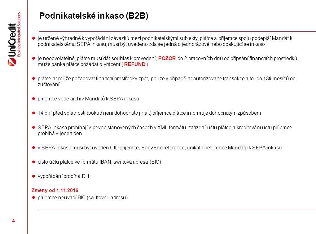 Pokyny k překladu formulářů mandátů ● Texty obsažené ve formulářích mandátů k SEPA inkasu byly přeloženy do všech jazyků společenství, přičemž tyto překlady byly podrobeny právní revizi na místní úrovni.