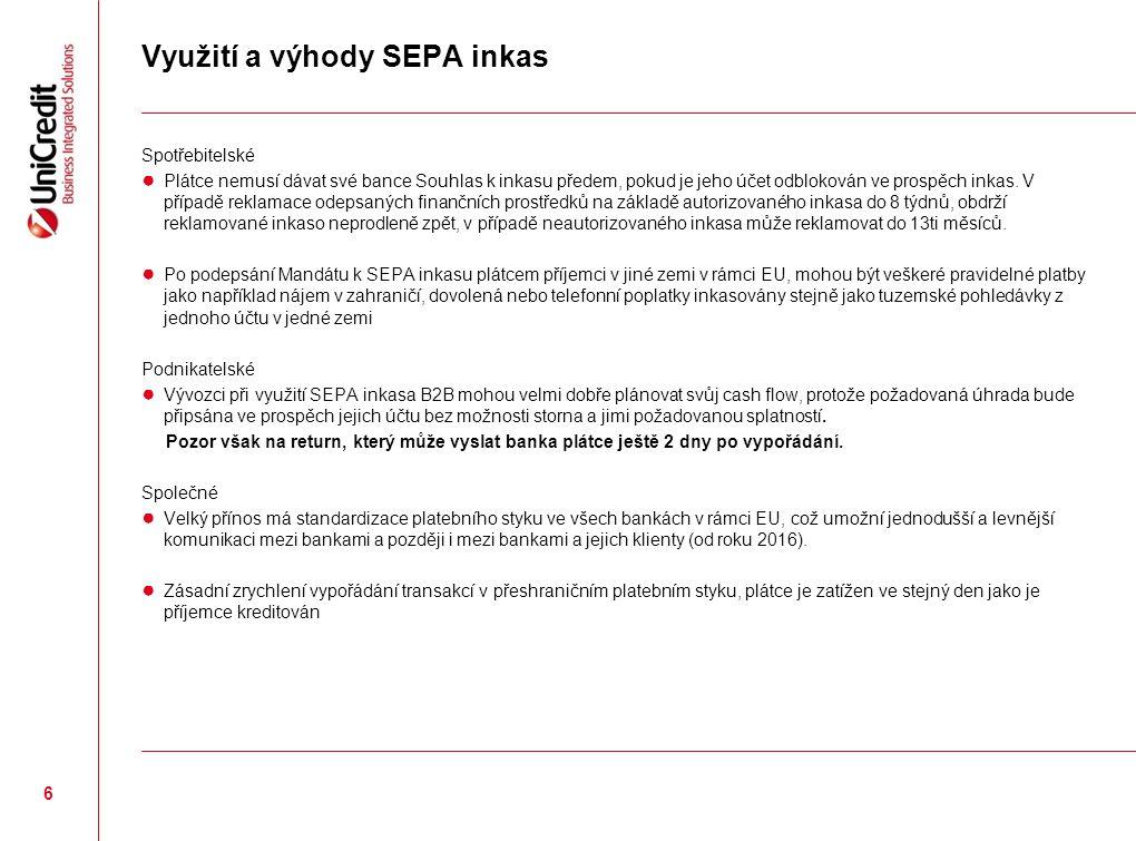 Využití a výhody SEPA inkas Spotřebitelské ● Plátce nemusí dávat své bance Souhlas k inkasu předem, pokud je jeho účet odblokován ve prospěch inkas.
