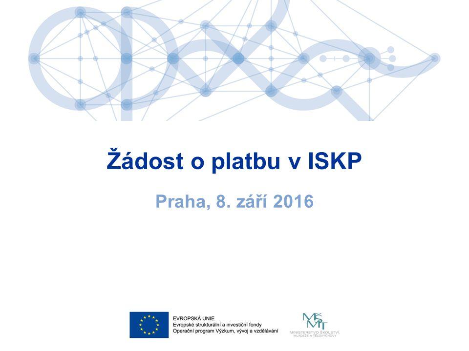 Žádost o platbu v ISKP Praha, 8. září 2016
