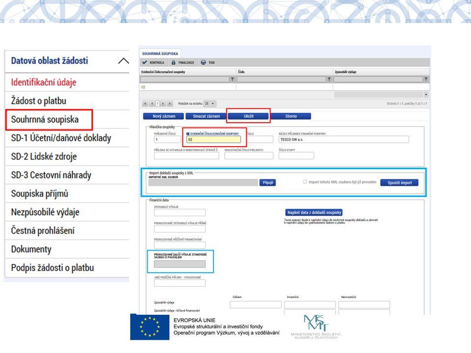 Postup pro import souboru xml do soupisky Zpracovaný MPSV: https://www.esfcr.cz/pokyny-k-vyplneni-zpravy-o- realizaci-zadosti-o-platbu-a-zadosti-o-zmenu- opz Stránky MŠMT: http://www.msmt.cz/strukturalni-fondy-1/zadost- o-platbu-1