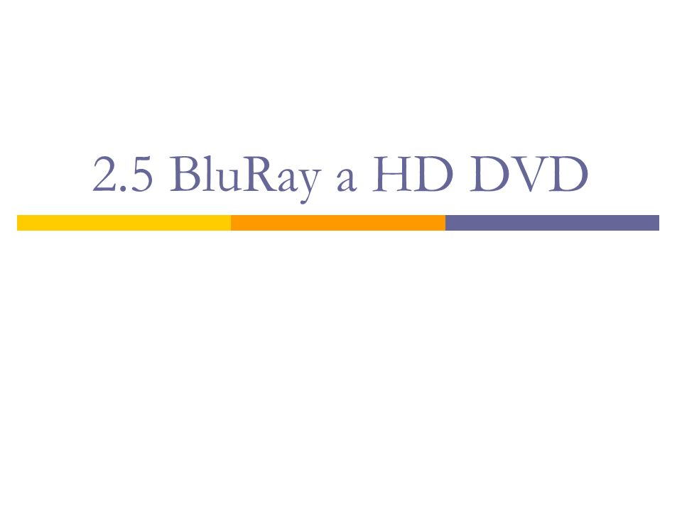 2.5 BluRay a HD DVD