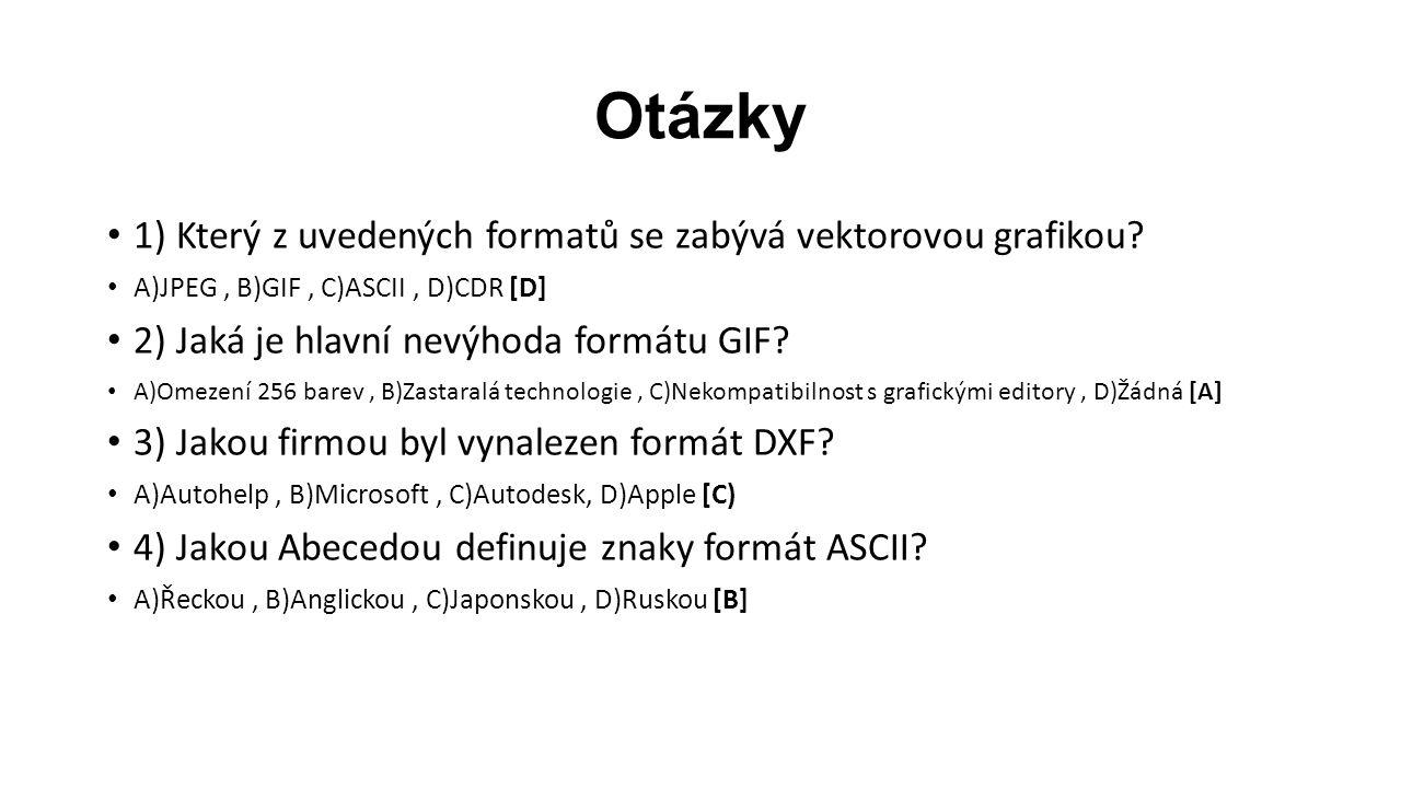 Otázky 1) Který z uvedených formatů se zabývá vektorovou grafikou.
