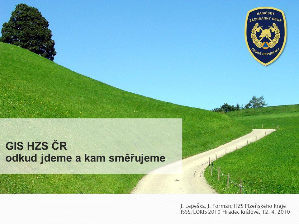 GIS HZS ČR odkud jdeme a kam směřujeme J.Lepeška, J.