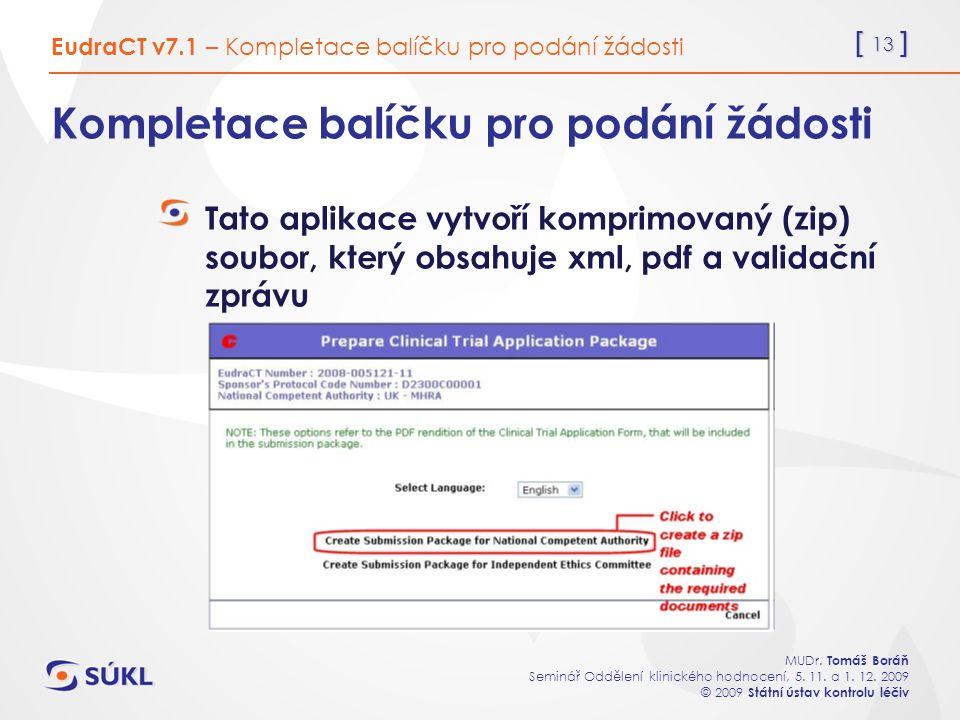 [ 13 ] MUDr. Tomáš Boráň Seminář Oddělení klinického hodnocení, 5.